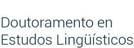 Doutoramento en Estudos Lingüísticos